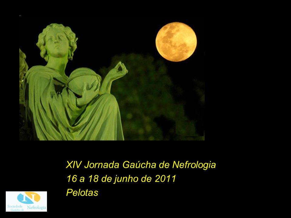 XIV Jornada Gaúcha de Nefrologia 16 a 18 de junho de 2011 Pelotas