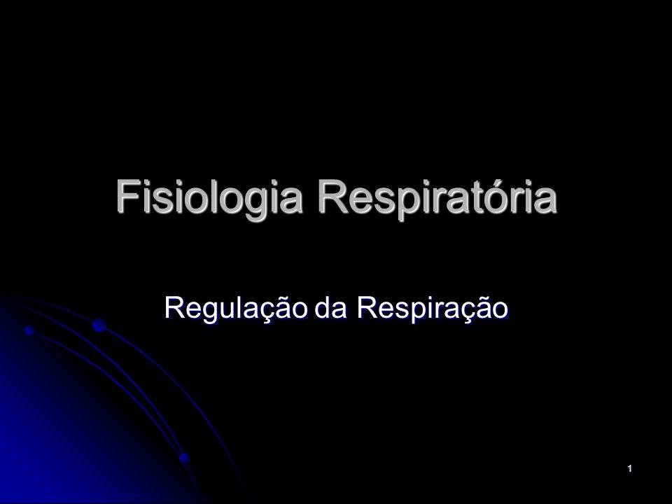 1 Fisiologia Respiratória Regulação da Respiração