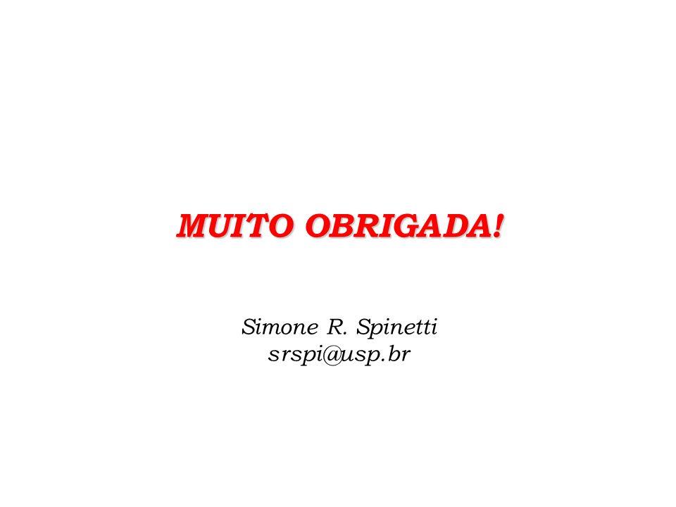 MUITO OBRIGADA! MUITO OBRIGADA! Simone R. Spinetti srspi@usp.br