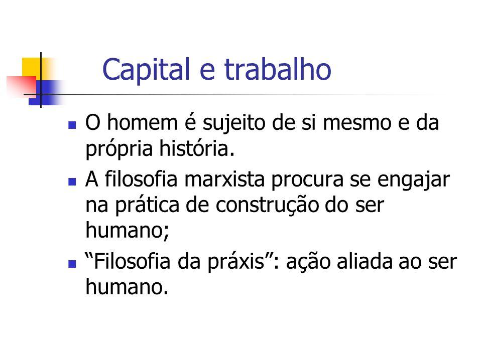 Todos os tipos de trabalho igualmente distribuídos entre os homens; Filosofia, ciência e prática estão ligadas; Em O capital,Marx desenvolveu categorias que desvendam as relações entre a acumulação capitalista e a força de trabalho: