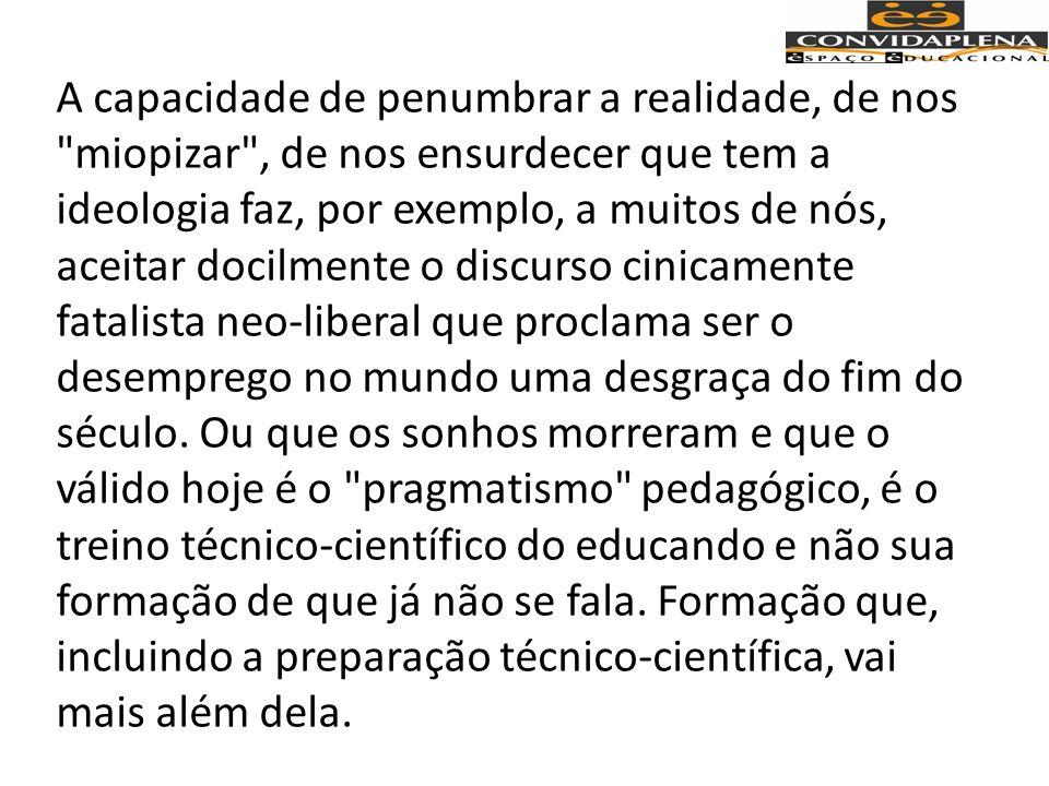 3.8 – Ensinar exige disponibilidade para o diálogo EIXOS DE DIÁLOGO forumpaulofreireerechim2012.blogspot.com