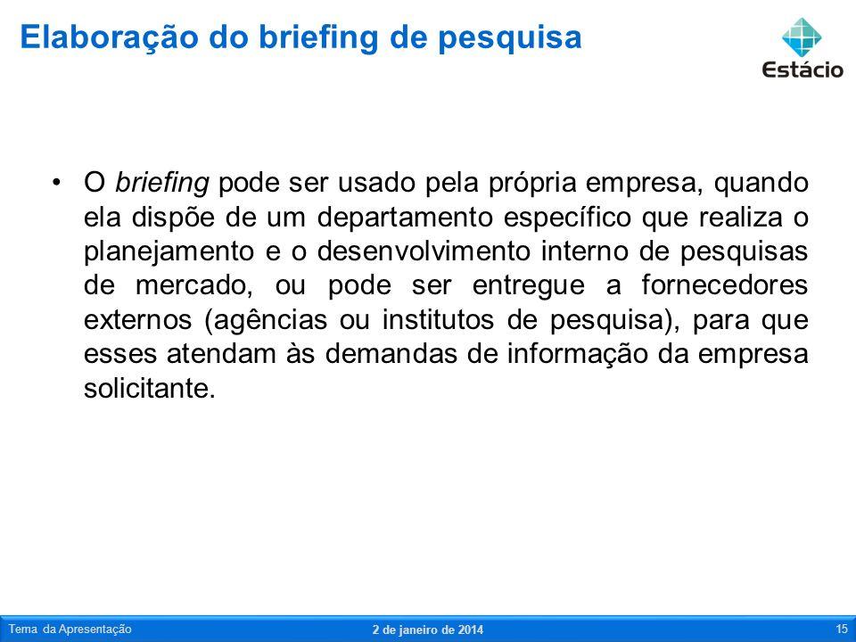 O briefing pode ser usado pela própria empresa, quando ela dispõe de um departamento específico que realiza o planejamento e o desenvolvimento interno