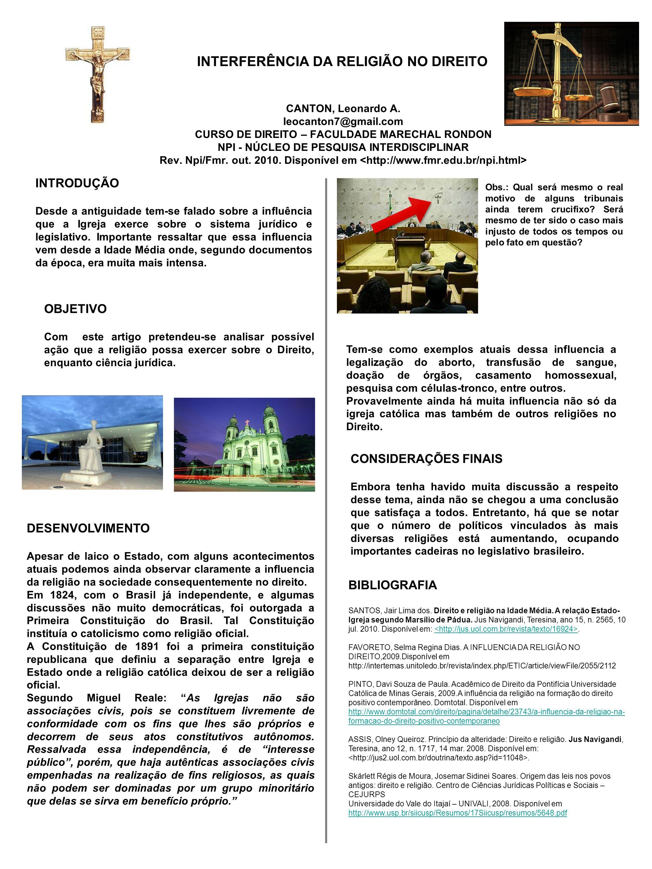 INTERFERÊNCIA DA RELIGIÃO NO DIREITO CANTON, Leonardo A. leocanton7@gmail.com CURSO DE DIREITO – FACULDADE MARECHAL RONDON NPI - NÚCLEO DE PESQUISA IN