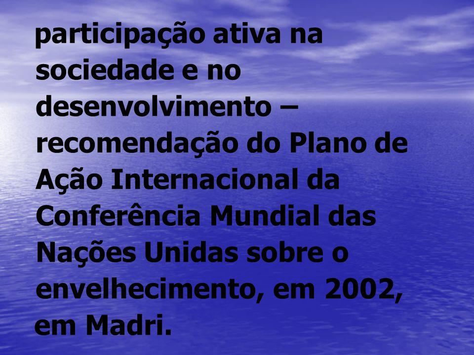 participação ativa na sociedade e no desenvolvimento – recomendação do Plano de Ação Internacional da Conferência Mundial das Nações Unidas sobre o en