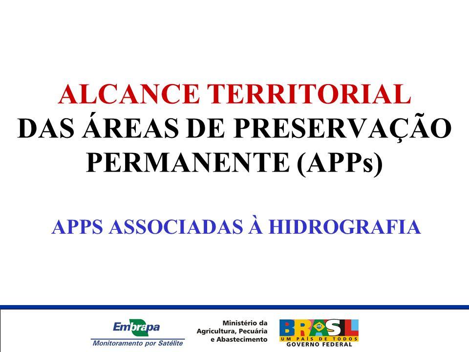 ALCANCE TERRITORIAL DAS ÁREAS DE PRESERVAÇÃO PERMANENTE (APPs) APPS ASSOCIADAS À HIDROGRAFIA Unidade Síntese