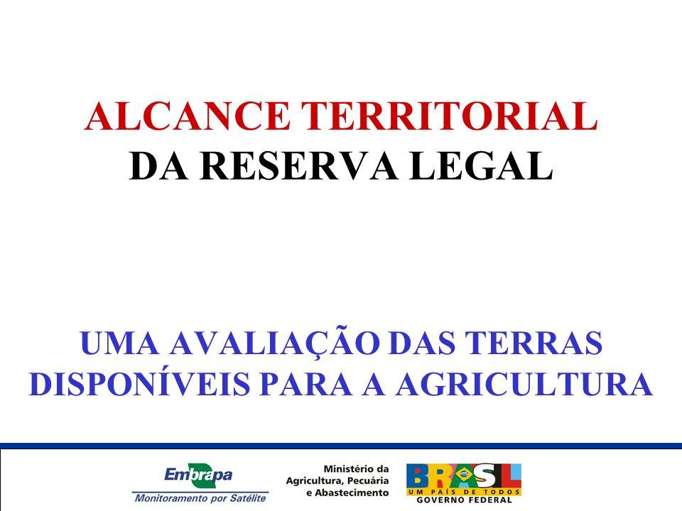 ALCANCE TERRITORIAL DA RESERVA LEGAL UMA AVALIAÇÃO DAS TERRAS DISPONÍVEIS PARA A AGRICULTURA Unidade Síntese