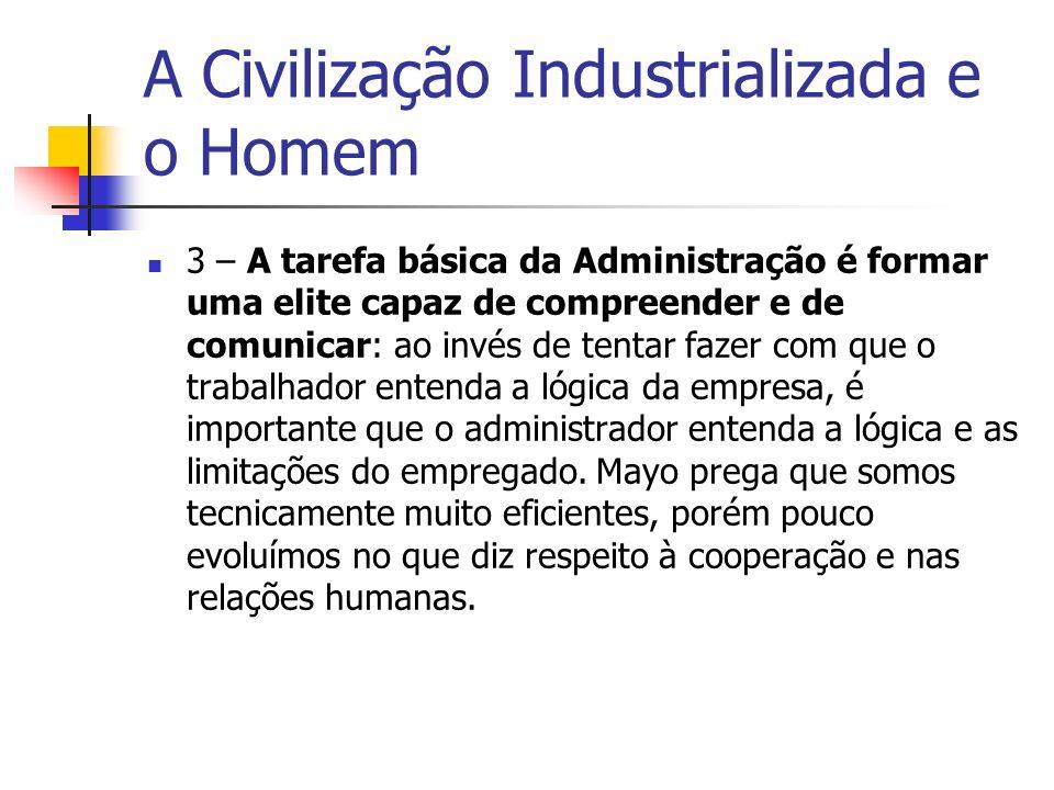 A Civilização Industrializada e o Homem 3 – A tarefa básica da Administração é formar uma elite capaz de compreender e de comunicar: ao invés de tenta