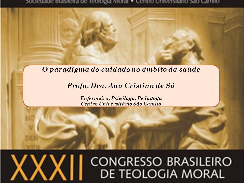 Muito obrigada! Profa. Dra Ana Cristina de Sá anacsa@scamilo.edu.br