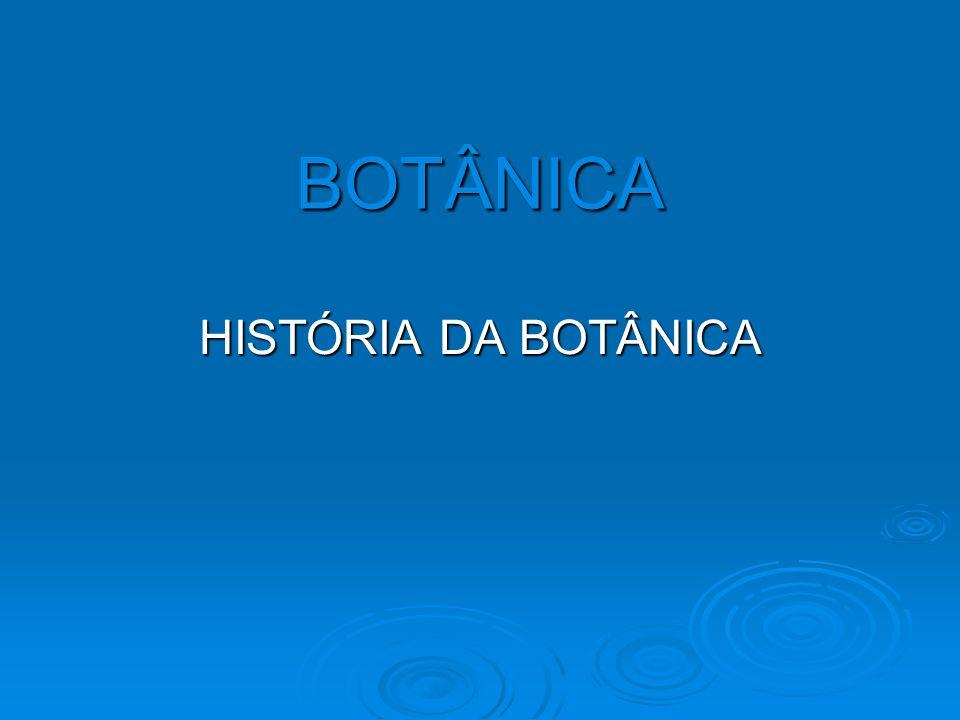 BOTÂNICA HISTÓRIA DA BOTÂNICA