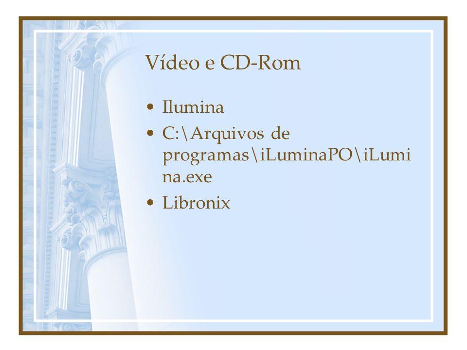 Vídeo e CD-Rom Ilumina C:\Arquivos de programas\iLuminaPO\iLumi na.exe Libronix