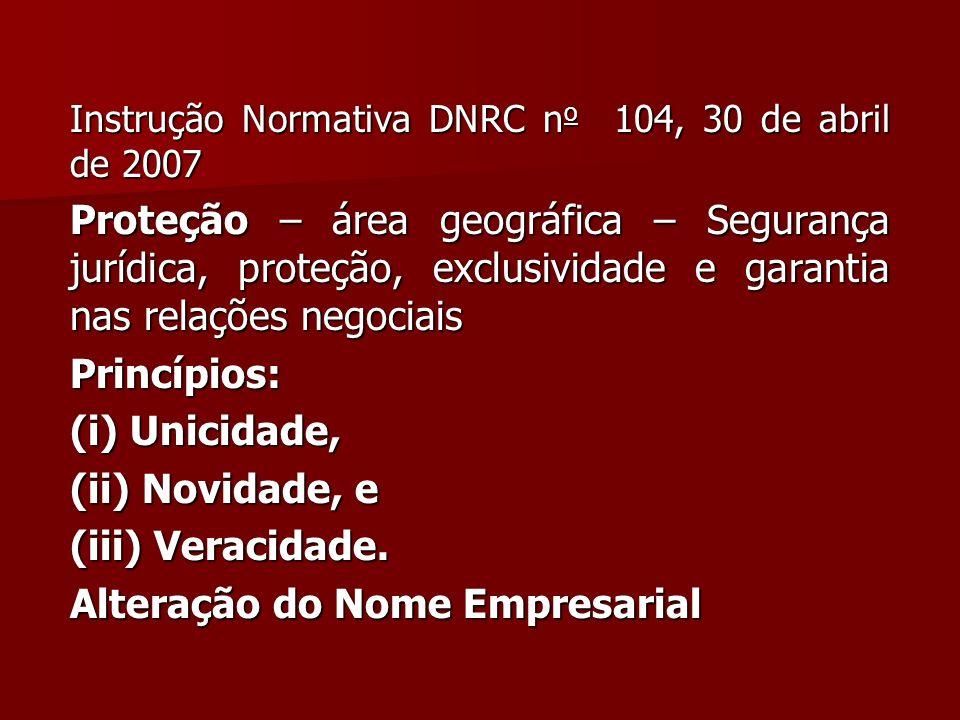 Instrução Normativa DNRC n o 104, 30 de abril de 2007 Proteção – área geográfica – Segurança jurídica, proteção, exclusividade e garantia nas relações