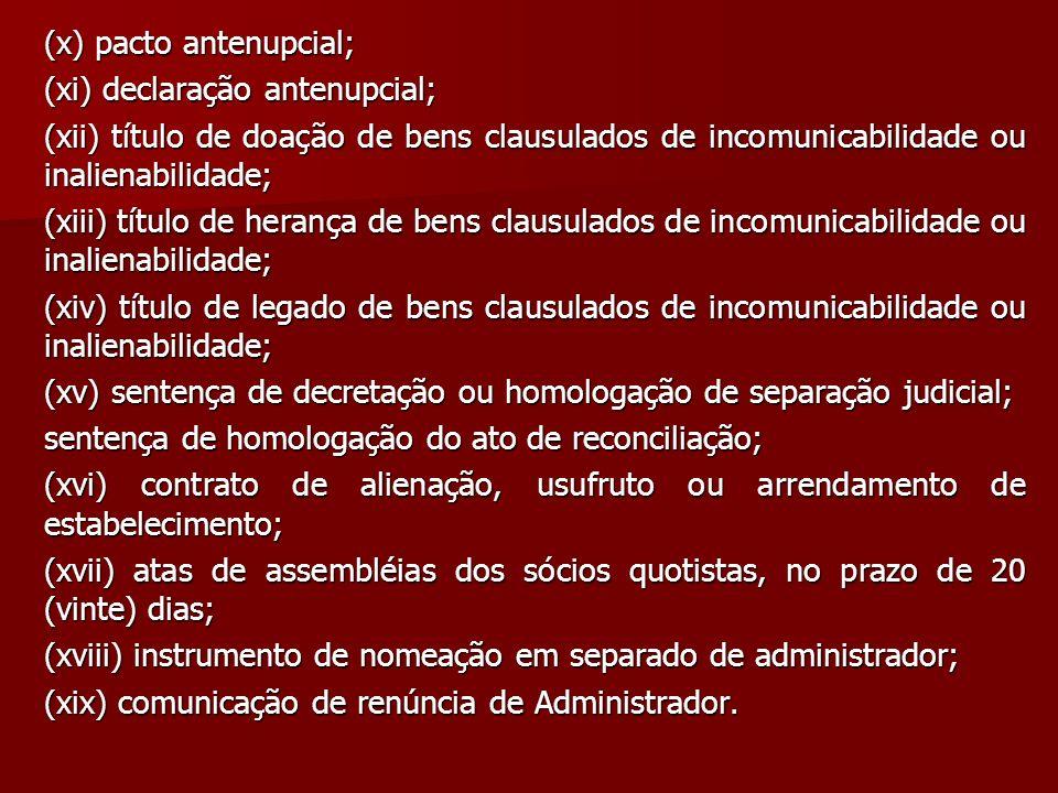 (x) pacto antenupcial; (xi) declaração antenupcial; (xii) título de doação de bens clausulados de incomunicabilidade ou inalienabilidade; (xiii) títul