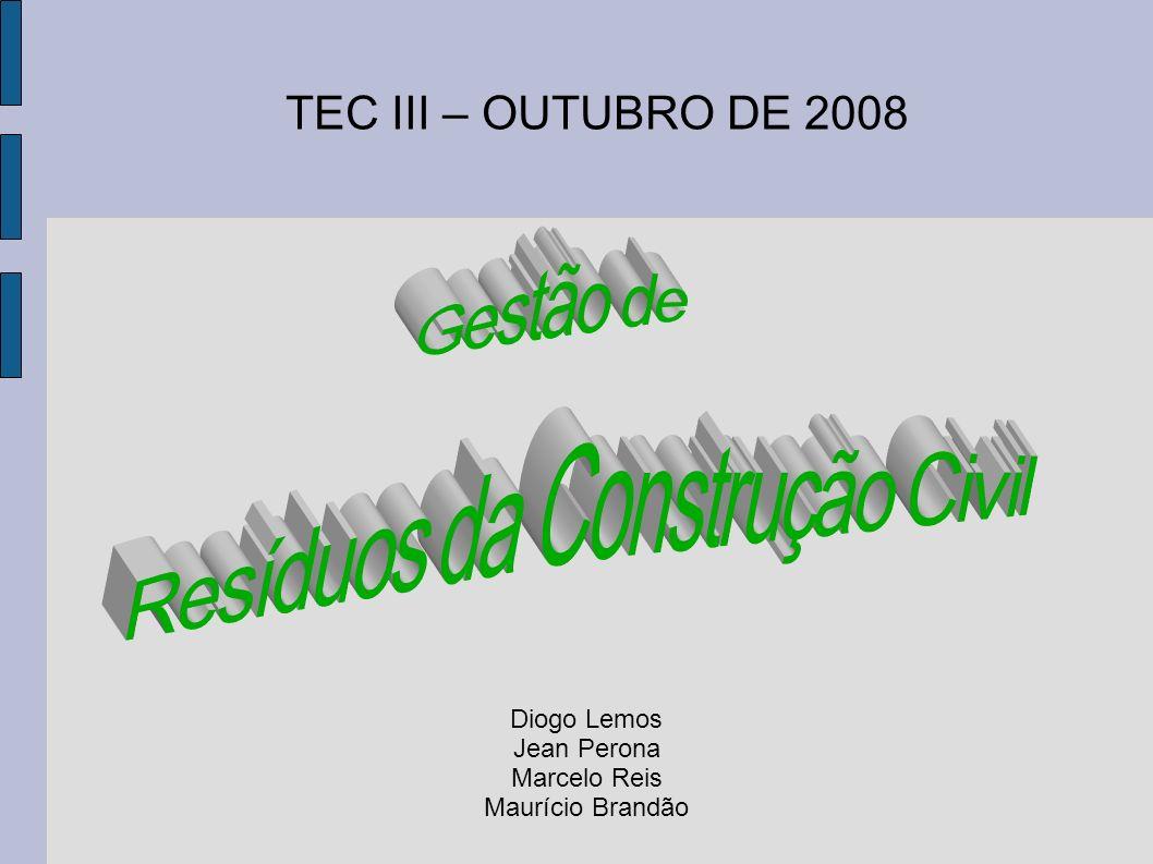 Diogo Lemos Jean Perona Marcelo Reis Maurício Brandão TEC III – OUTUBRO DE 2008