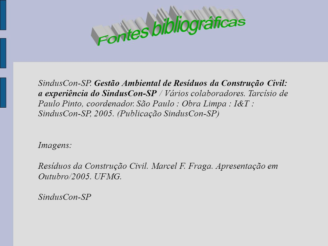 SindusCon-SP. Gestão Ambiental de Resíduos da Construção Civil: a experiência do SindusCon-SP / Vários colaboradores. Tarcísio de Paulo Pinto, coorden