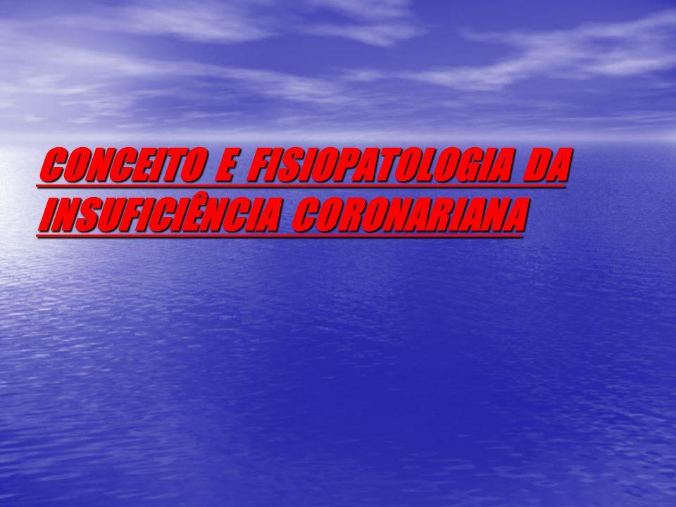 Insuficiência coronariana – Importância epidemiológica A insuficiência coronariana, a despeito do grande avanço no diagnóstico, prevenção e tratamento, permanece como a principal causa de morte no mundo ocidental.