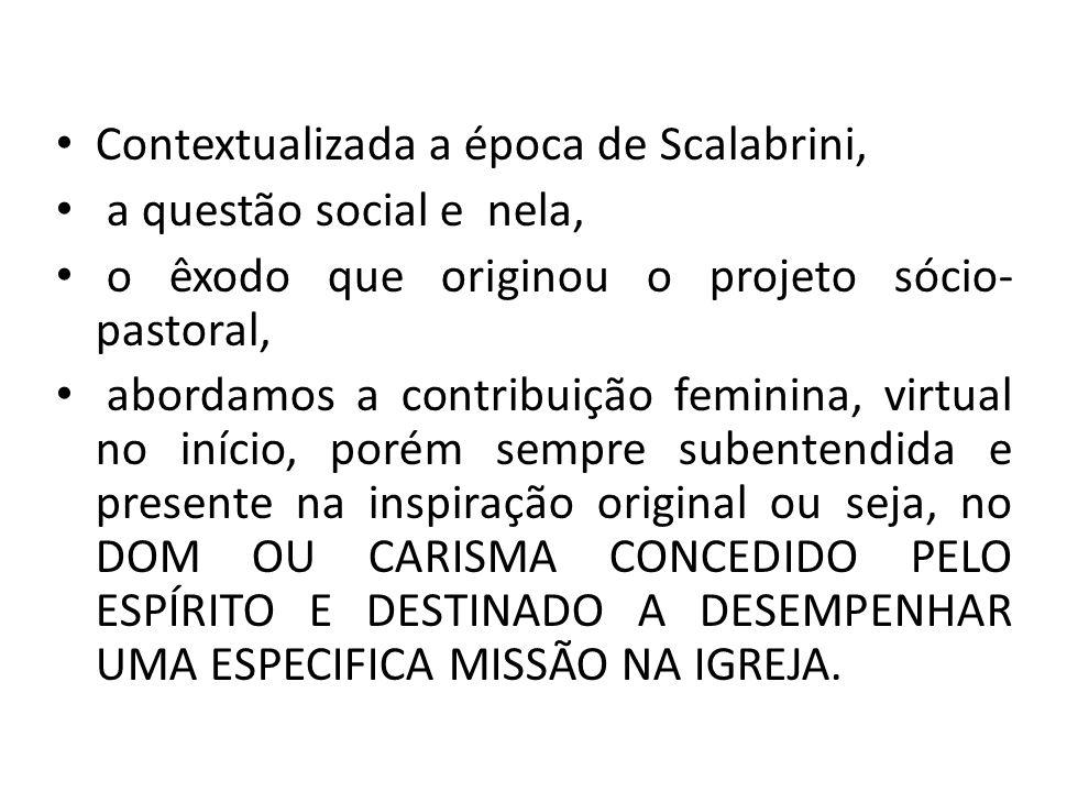 Contextualizada a época de Scalabrini, a questão social e nela, o êxodo que originou o projeto sócio- pastoral, abordamos a contribuição feminina, vir