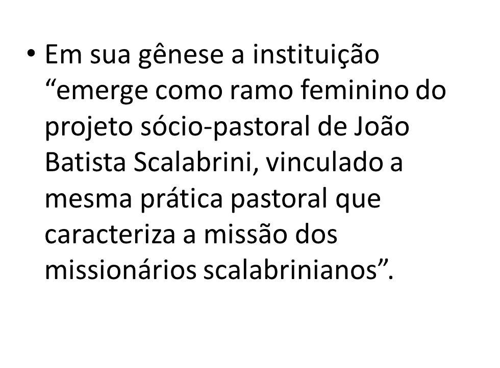 Em sua gênese a instituição emerge como ramo feminino do projeto sócio-pastoral de João Batista Scalabrini, vinculado a mesma prática pastoral que car