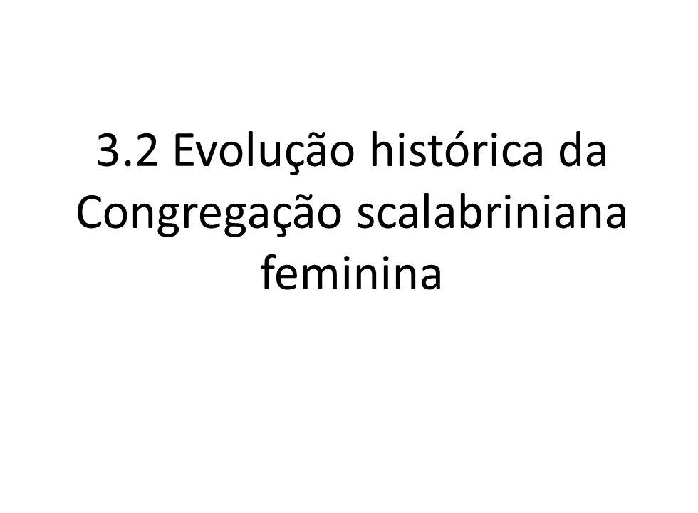 3.2 Evolução histórica da Congregação scalabriniana feminina