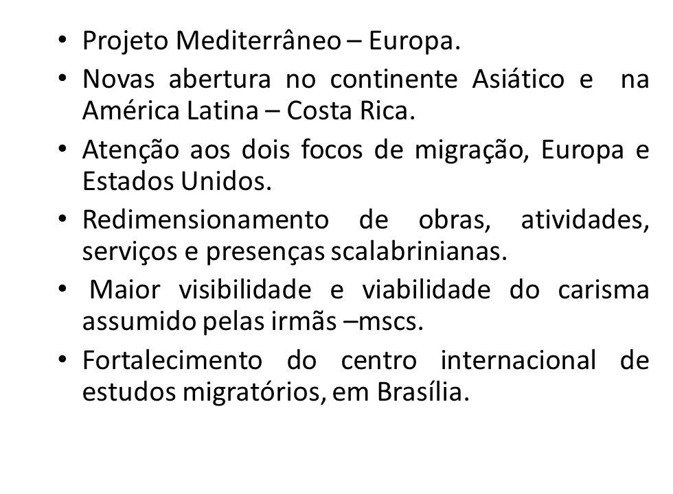 Projeto Mediterrâneo – Europa. Novas abertura no continente Asiático e na América Latina – Costa Rica. Atenção aos dois focos de migração, Europa e Es