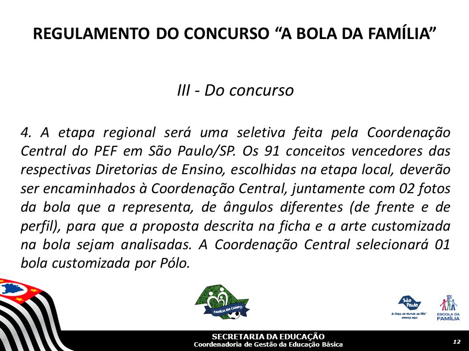 SECRETARIA DA EDUCAÇÃO Coordenadoria de Gestão da Educação Básica III - Do concurso 4.