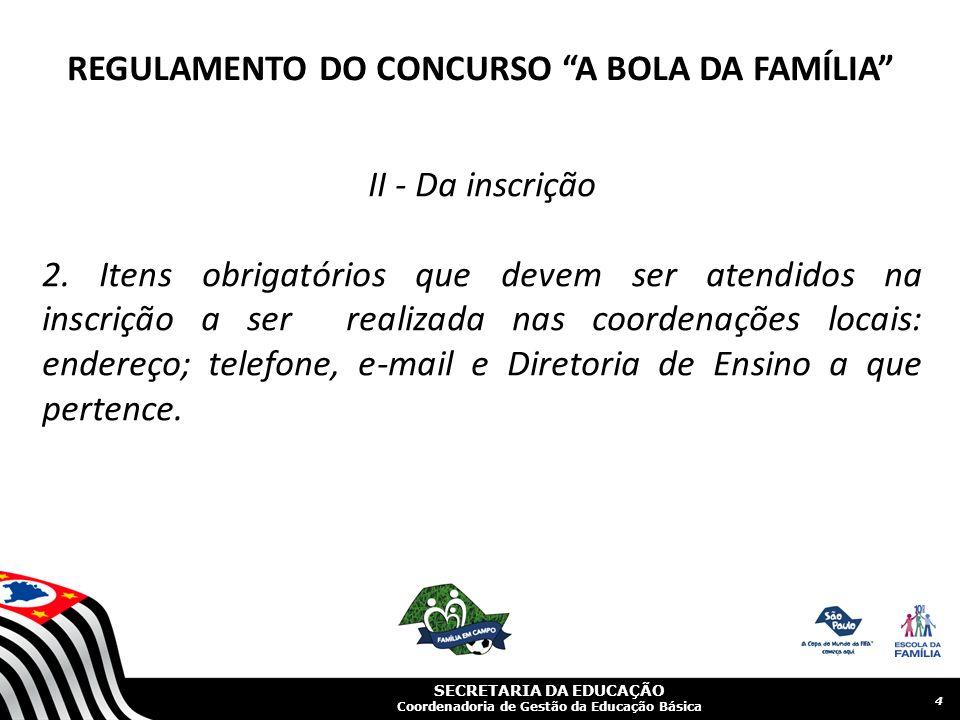 SECRETARIA DA EDUCAÇÃO Coordenadoria de Gestão da Educação Básica II - Da inscrição 2.