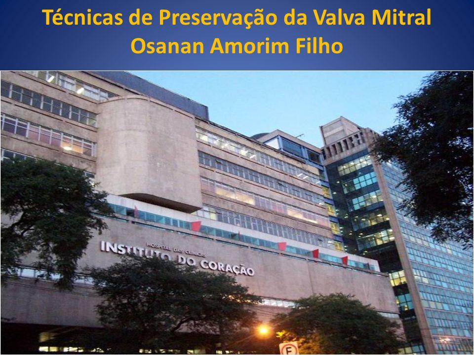 Técnicas de Preservação da Valva Mitral Osanan Amorim Filho
