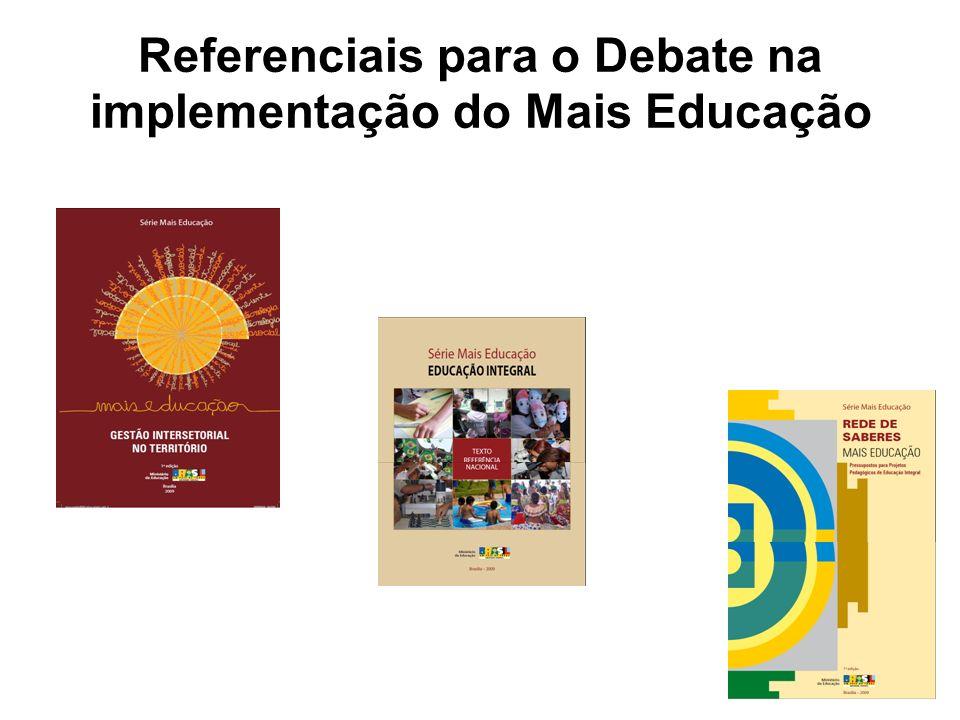Referenciais para o Debate na implementação do Mais Educação