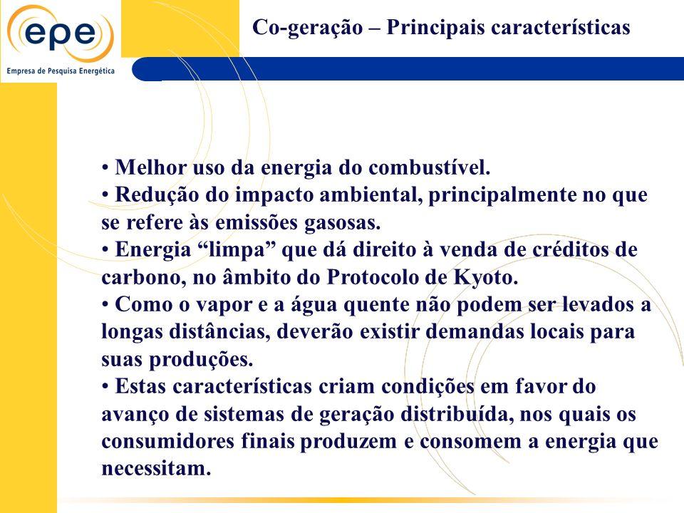 Co-geração – Principais características Melhor uso da energia do combustível. Redução do impacto ambiental, principalmente no que se refere às emissõe