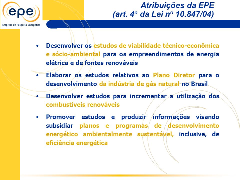organograma da EPE SUPERINTENDÊNCIA DE ECONOMIA DA ENERGIA SUPERINTENDÊNCIA DE RECURSOS ENERGÉTICOS organograma da EPE