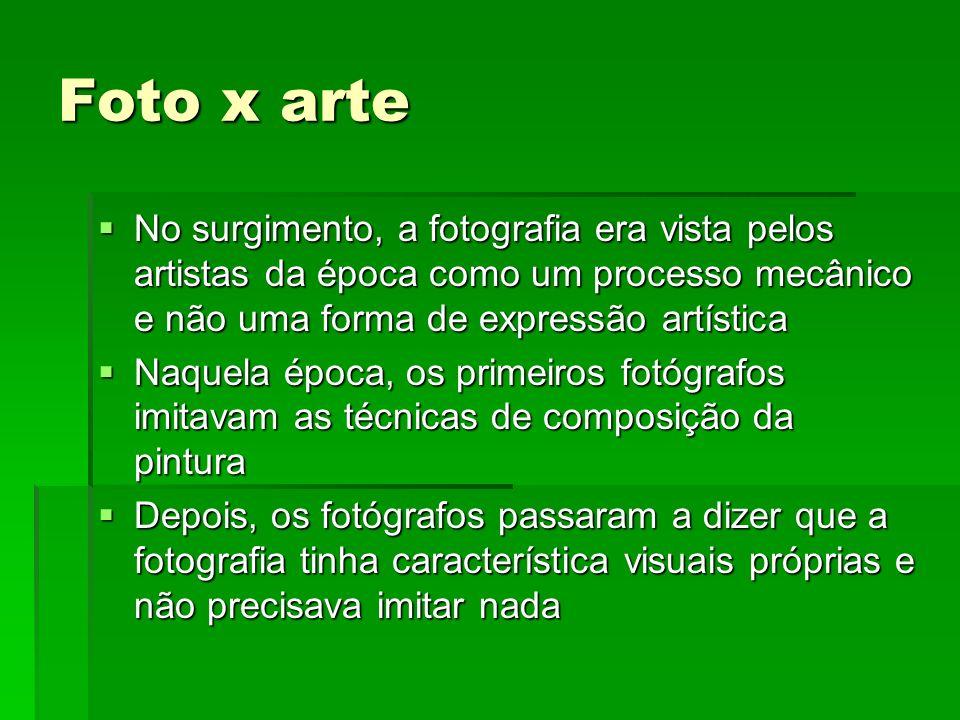 Foto x arte No surgimento, a fotografia era vista pelos artistas da época como um processo mecânico e não uma forma de expressão artística No surgimen