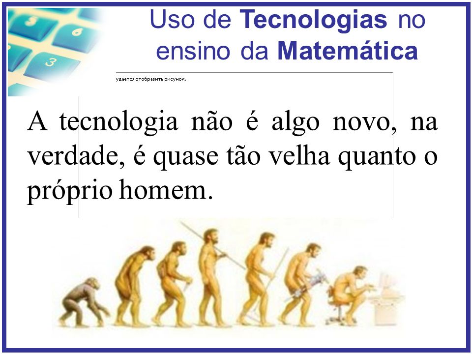 Uso de Tecnologias no ensino da Matemática à formação de educadores sintonizados com as novas linguagens presentes nas mídias, deve corresponder a formação de comunicadores mais sintonizados com as funções educacionais das mídias e sua responsabilidade social.