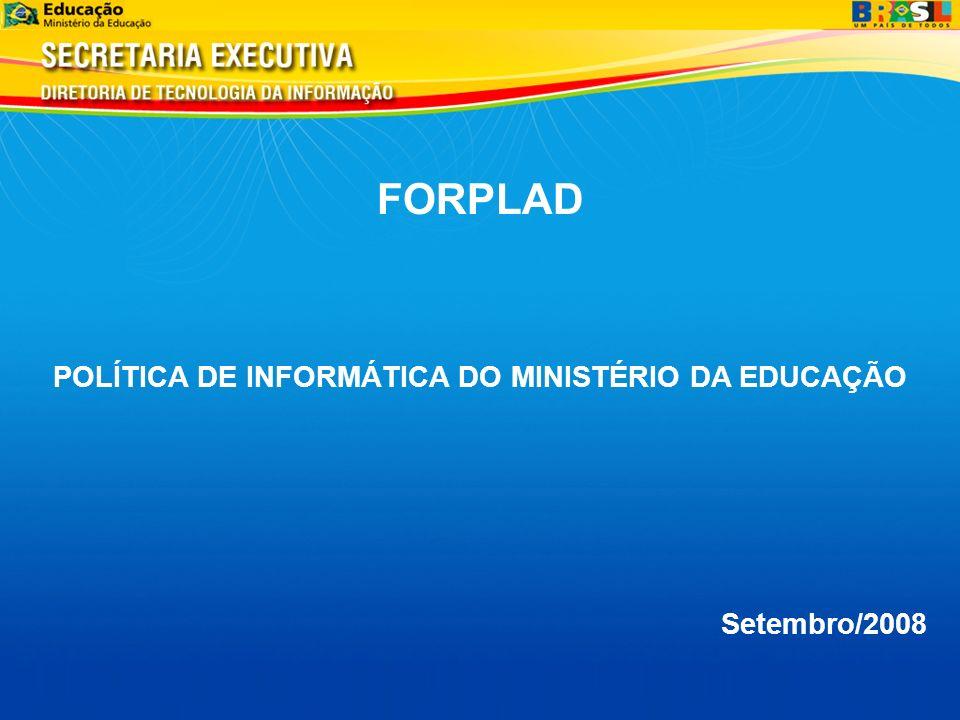 FORPLAD POLÍTICA DE INFORMÁTICA DO MINISTÉRIO DA EDUCAÇÃO Setembro/2008
