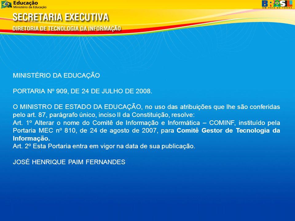 MINISTÉRIO DA EDUCAÇÃO PORTARIA Nº 909, DE 24 DE JULHO DE 2008. O MINISTRO DE ESTADO DA EDUCAÇÃO, no uso das atribuições que lhe são conferidas pelo a