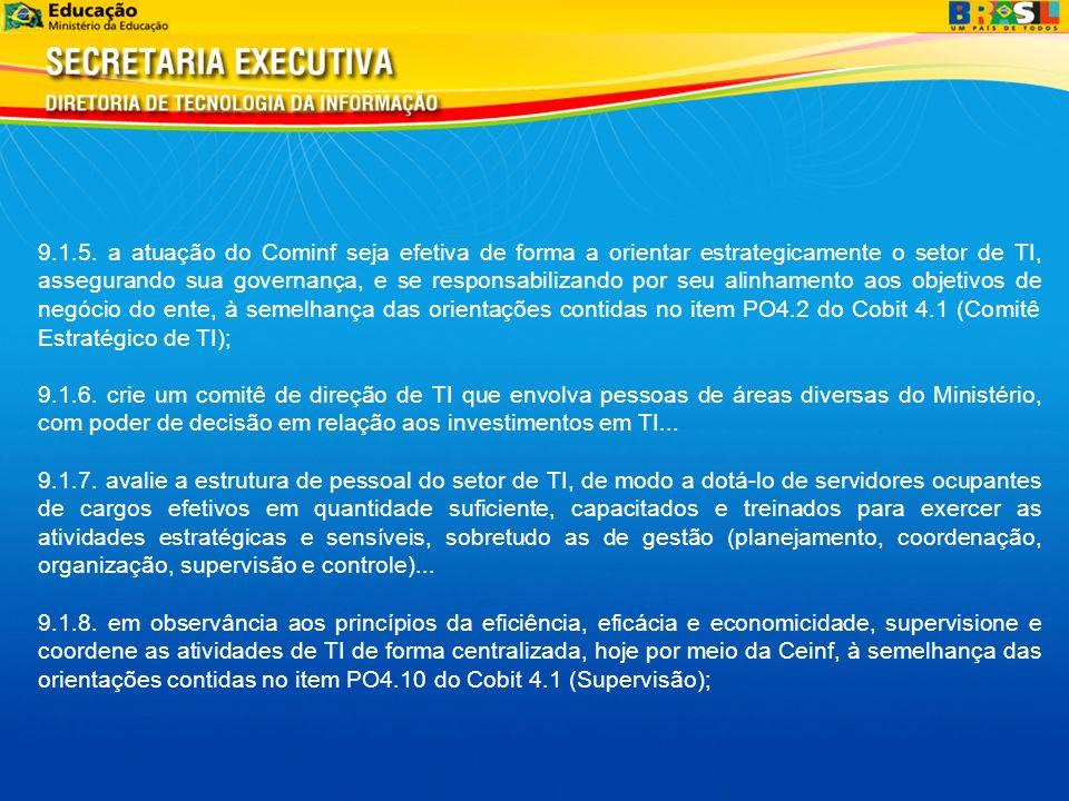9.1.5. a atuação do Cominf seja efetiva de forma a orientar estrategicamente o setor de TI, assegurando sua governança, e se responsabilizando por seu