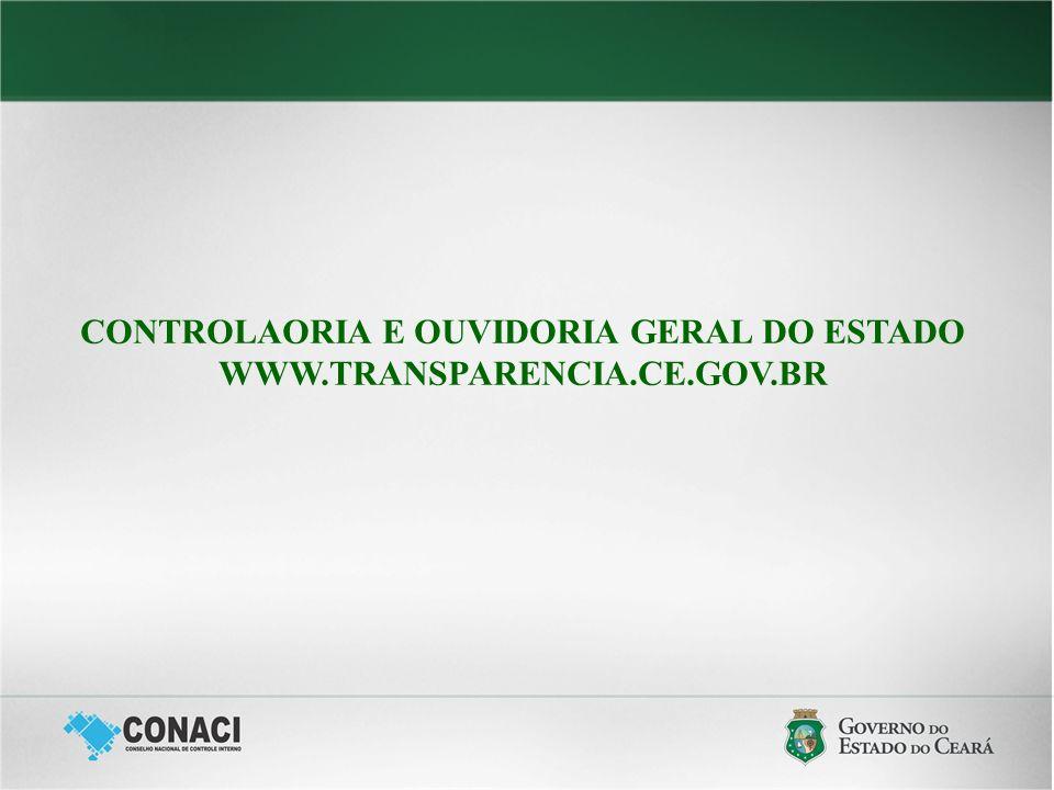 CONTROLAORIA E OUVIDORIA GERAL DO ESTADO WWW.TRANSPARENCIA.CE.GOV.BR