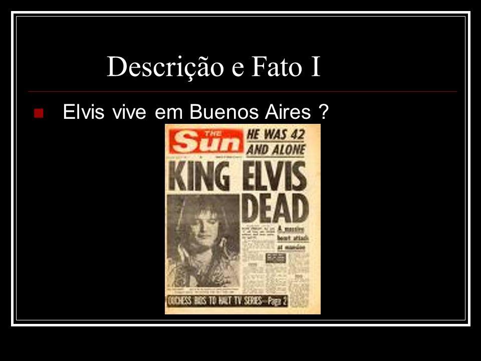 Descrição e Fato I Elvis vive em Buenos Aires
