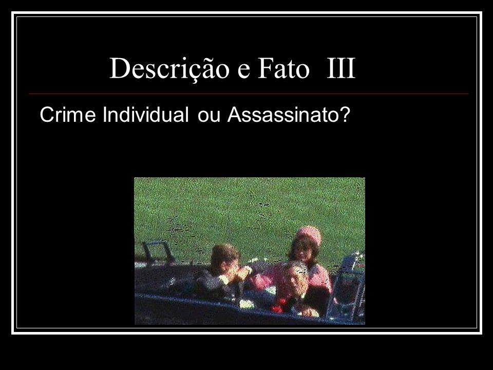 Descrição e Fato III Crime Individual ou Assassinato