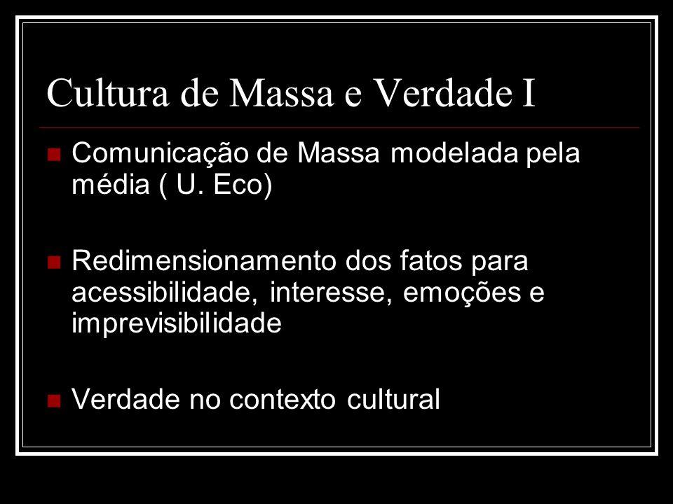 Cultura de Massa e Verdade I Comunicação de Massa modelada pela média ( U.