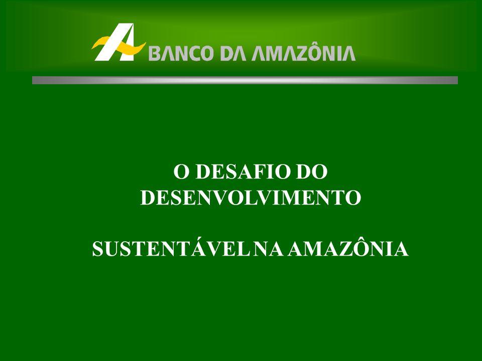 O DESAFIO DO DESENVOLVIMENTO SUSTENTÁVEL NA AMAZÔNIA