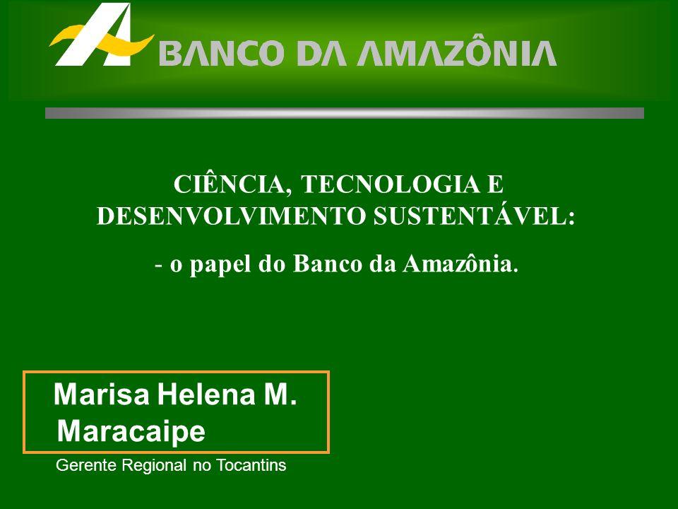 CIÊNCIA, TECNOLOGIA E DESENVOLVIMENTO SUSTENTÁVEL: - o papel do Banco da Amazônia.