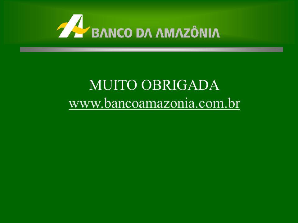 MUITO OBRIGADA www.bancoamazonia.com.br