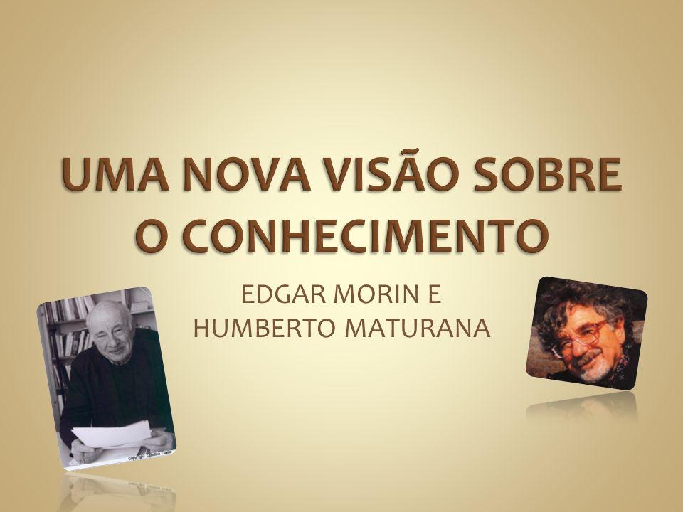 EDGAR MORIN E HUMBERTO MATURANA