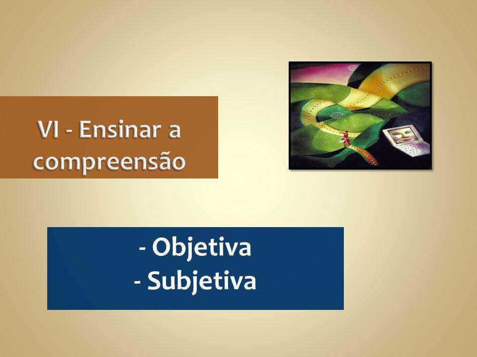 - Objetiva - Subjetiva
