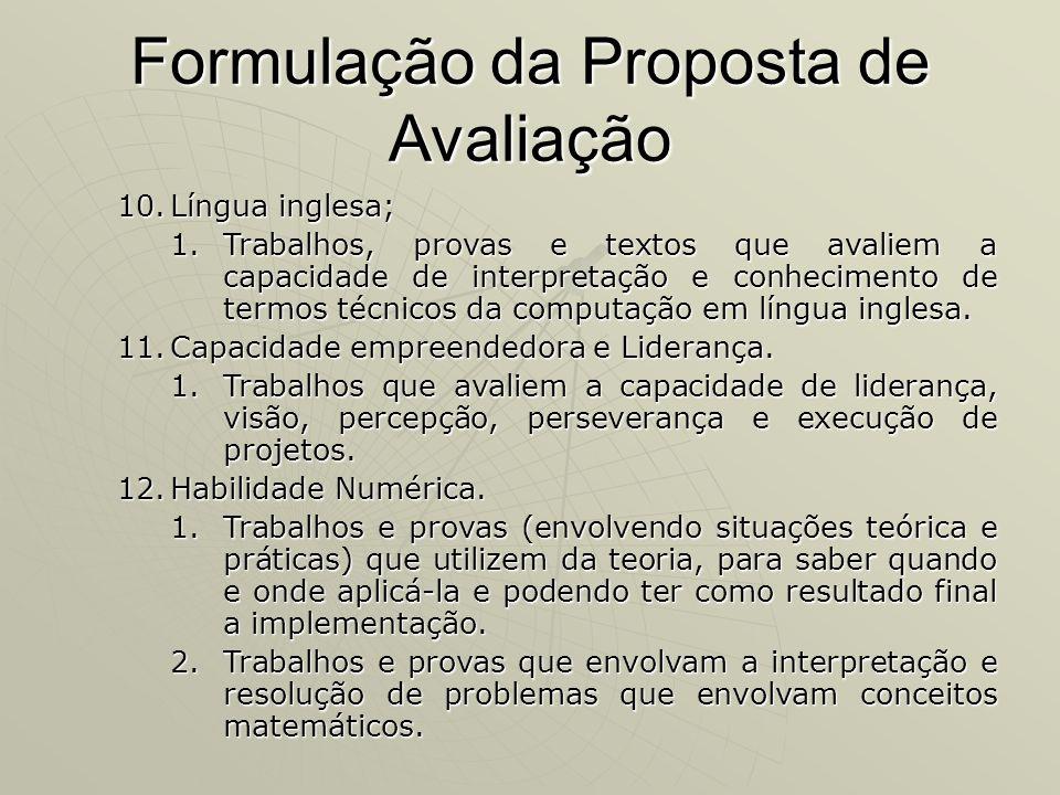 Formulação da Proposta de Avaliação 10.Língua inglesa; 1.Trabalhos, provas e textos que avaliem a capacidade de interpretação e conhecimento de termos