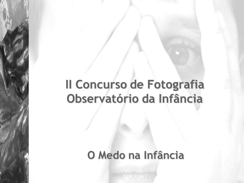 II Concurso de Fotografia Observatório da Infância O Medo na Infância