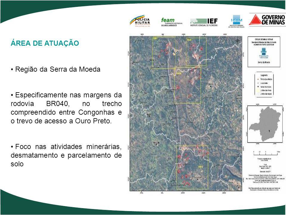 ÁREA DE ATUAÇÃO Região da Serra da Moeda Especificamente nas margens da rodovia BR040, no trecho compreendido entre Congonhas e o trevo de acesso a Ou