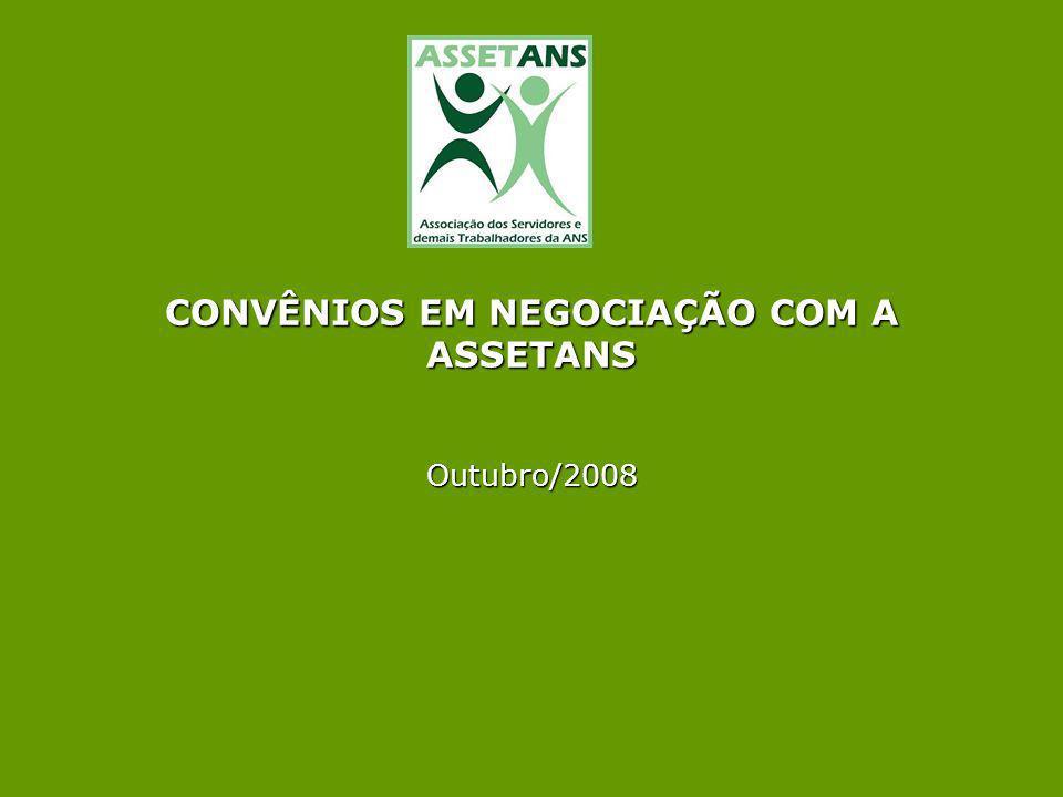 CONVÊNIOS EM NEGOCIAÇÃO COM A ASSETANS Outubro/2008