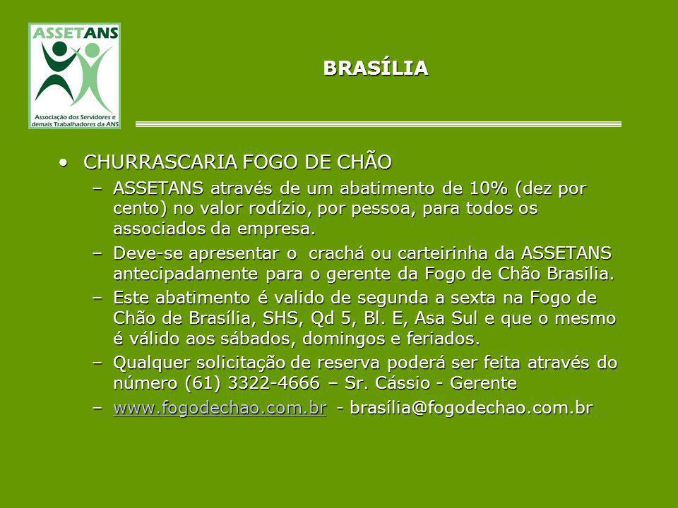 BRASÍLIA CHURRASCARIA FOGO DE CHÃOCHURRASCARIA FOGO DE CHÃO –ASSETANS através de um abatimento de 10% (dez por cento) no valor rodízio, por pessoa, pa