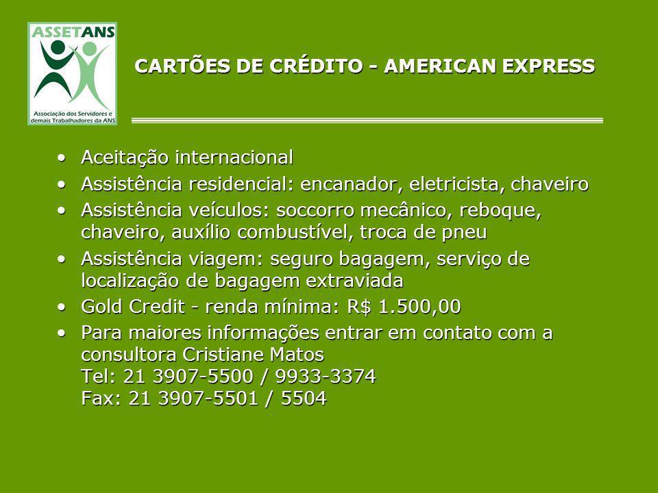 CARTÕES DE CRÉDITO - AMERICAN EXPRESS Aceitação internacionalAceitação internacional Assistência residencial: encanador, eletricista, chaveiroAssistên