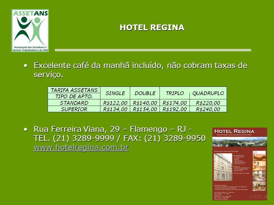 HOTEL REGINA Excelente café da manhã incluído, não cobram taxas de serviço.Excelente café da manhã incluído, não cobram taxas de serviço. Rua Ferreira